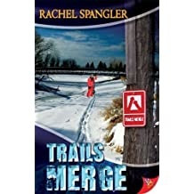 Trails Merge by Rachel Spangler (2008-11-01)