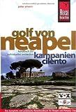 Golf von Neapel: Neapel, Pompeji, Capri, Ischia, die amalfitanische Küste, den Cilento und vieles mehr mit diesem kompletten Reisehandbuch entdecken - Peter Amann