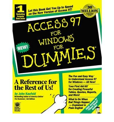 [(Access 97 for Windows For Dummies )] [Author: John Kaufeld] [Jan-1997] par John Kaufeld