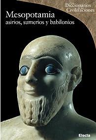 Mesopotamia: Asirios, sumerios y babilonios par Enrico Ascalone
