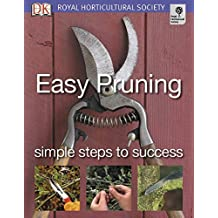 Easy Pruning: Simple steps to success (RHS Simple Steps to Success)