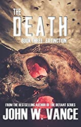 The Death: Extinction (A Post-Apocalyptic Pandemic Thriller) (The Death Trilogy Book 3)