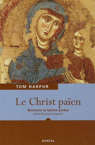 Le Christ païen : Retrouver la lumière perdue