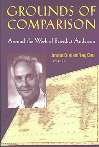 [Grounds of Comparison: Around the Work of Benedict Anderson] (By: Pheng Cheah) [published: October, 2003]