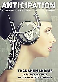Anticipation n°1: La science va-t-elle modifier l'espèce humaine ? par Marcus Dupont-Besnard
