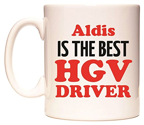 Aldis IS THE BEST HGV DRIVER Becher von WeDoMugs