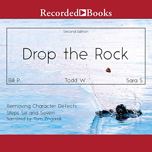 Drop the Rock: Removing Character Defects, Steps Six and Seven (2nd. ed.)