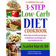 3-Step Low-Carb Diet Cookbook: Over 50 Recipes to Help You Lose Weight and Achieve Health for Life (The Modern Low-Carb Book 1) (English Edition)