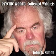 Psychic World: Collected Writings