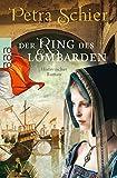 Der Ring des Lombarden (Die Lombarden-Reihe, Band 2) von Petra Schier