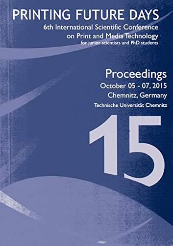 Printing Future Days 2015: Proceedings of the 6th International Scientific Conference on Print and Media Technology for Junior Scientists and PhD Students. October 05-07, 2015 Chemnitz, Germany - Inkjet-speicher