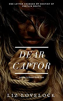 Dear Captor (Letters in Blood series Book 1) by [Lovelock, Liz]