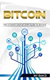 #4: Bitcoin: A Step-by-Step guide on mastering bitcoin and cryptocurrencies (blockchain, fintech, currency, smart contracts, money, understanding, ethereum, digital, financial, ledger, mining, trading)