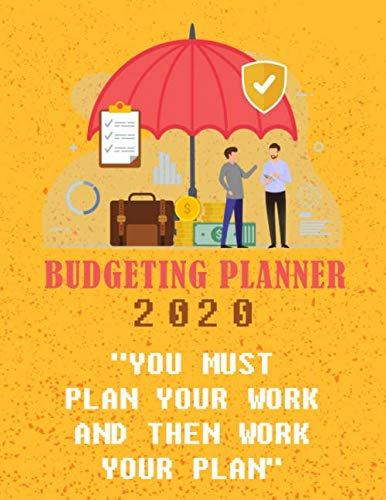 """Budgeting Planner 2020: - """"You Must Plan Your Work And Then Work Your Plan."""" (Budgeting Quotes) - Personal Budget Planner - Budget Planner monthly"""