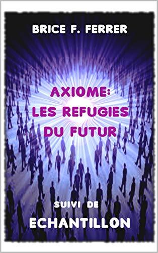 Couverture du livre Axiome: Les Réfugiés Du Futur   Echantillon