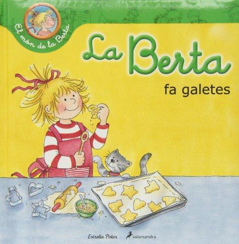 La Berta Fa Galetes (El món de la Berta) por Liane Schneider