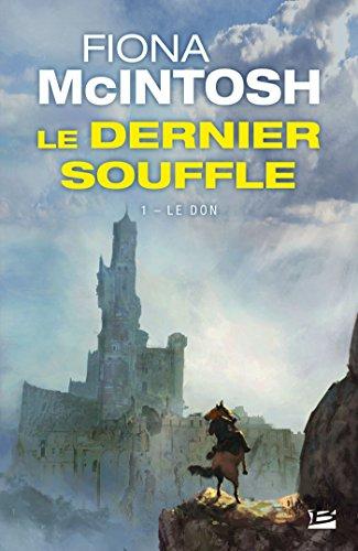 Le Dernier Souffle, T1 : Le Don par Fiona McIntosh