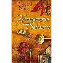 Koriandergrün und Safranrot: Roman (German Edition)
