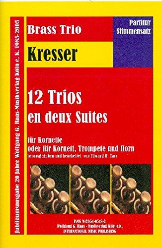 12 trios en 2 suites: für 3 Kornette (Kornett, Trompete und Horn), Partitur und Stimmen