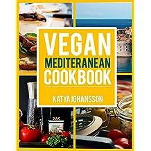 Vegan Mediterranean Cookbook: Top 35 Vegan Mediterranean Recipes (English Edition)