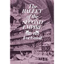 The Ballet of the Second Empire by Guest, Ivor Forbes (2014) Hardcover