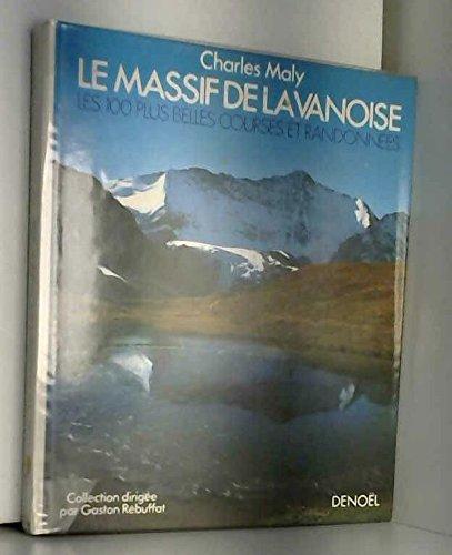 Le Massif de la Vanoise - Les 100 plus belles courses et randonnées - par  Maly Charles