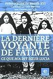 La dernière voyante de Fatima - Ce que m'a dit soeur Lucia