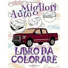 ✌ Migliori Auto ✎ Album da Colorare ✎ Libro da Colorare Bambini 8 anni ✍ Libro da Colorare Bambini 8 anni: ✎ Best Cars ~ … da Colorare ~ Automobili ✍: Volume 14