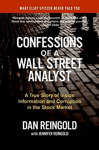 Confessions of a Wall Street Analyst: A True Story of Inside Information and Corruption in the Stock Market por Daniel Reingold