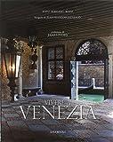 Vivere a Venezia. Ediz. illustrata