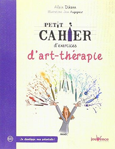 Petit cahier d'exercices d'art-thérapie par Alain Dikann