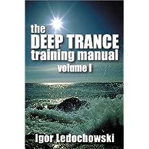 The Deep Trance Training Manual: v.1: Vol 1 by Igor Ledochowski (5-Feb-2003) Spiral-bound