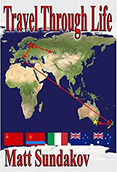 Travel Through Life (English Edition) de [Sundakov, Matt]