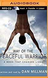 Way of the Peaceful Warrior: A Book That Changes Lives by Dan Millman (2016-01-04)