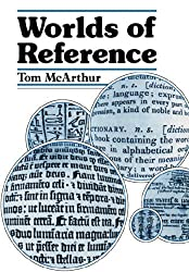 Worlds of Reference by Tom McArthur (1988-04-29)