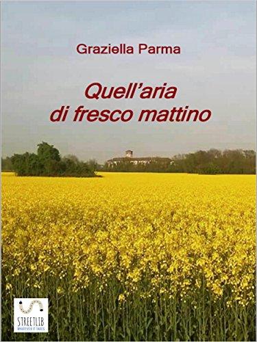 Quell'aria Di Fresco Mattino por Graziella Parma epub