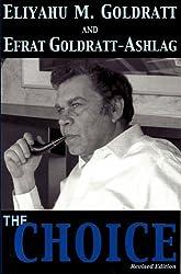 The Choice, Revised Edition by Eliyahu M. Goldratt (2010-12-01)