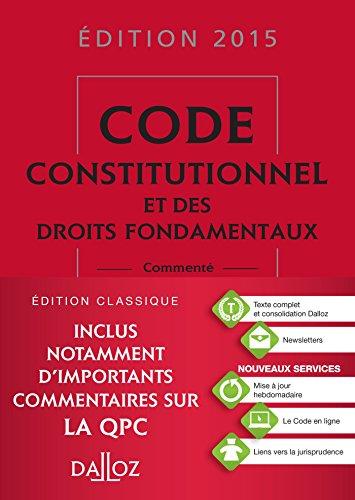 Code constitutionnel et des droits fondamentaux 2015, commenté - 4e éd.