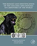 The Biology and Identification of the Coccidia (Apicomplexa) of Carnivores of the World (English Edition)