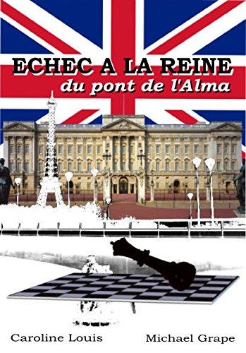 ECHEC A LA REINE du pont de l'Alma (French Edition)