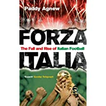 Forza Italia: The Fall and Rise of Italian Football by Agnew, Paddy (August 2, 2007) Paperback