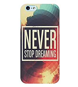 Citydreamz Never Stop Dreaming/Quotes Hard Polycarbonate Designer Back Case Cover For Apple Iphone 6/6S