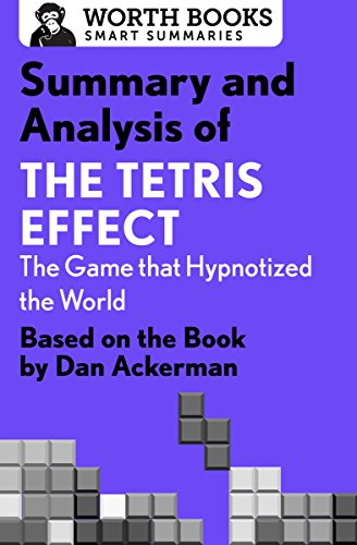 Bulletproof-video-spiel (Summary and Analysis of The Tetris Effect: The Game that Hypnotized the World: Based on the Book by Dan Ackerman (Smart Summaries) (English Edition))