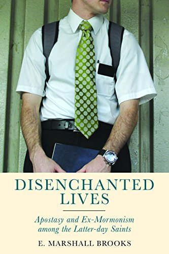 Disenchanted Lives: Apostasy and Ex-Mormonism Among the Latter-Day Saints por E. Marshall Brooks