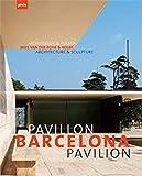 Barcelona-Pavillon / Barcelona-Pavillon Mies Van Der Rohe / Architektur & Plastik / Architektur & Sculpture