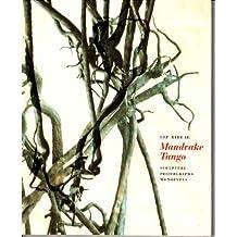 Mandrake Tango: Sculpture, Photographs, Monotypes- Liz Rideal Works, 1992-2002