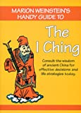 Handy Guide to the I Ching: Consult the Wisdom of Ancient China for Effective Decisions and Life Strategies Today