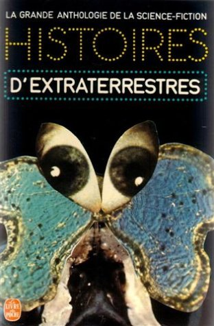 La Grande Anthologie de la Science-Fiction - Histoires d'extraterrestres par Jacques Goimard
