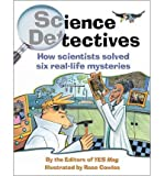 [(Science Detectives: How Scientists Solved Six Real-Life Mysteries )] [Author: Yes Magazine] [Oct-2006]