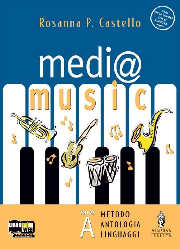 Medi@music. Vol. A: Il linguaggio della musica. Vol. B: Strumenti, forme e generi. Le culture musicali. Con 2 CD Audio. Con 2 CD-ROM
